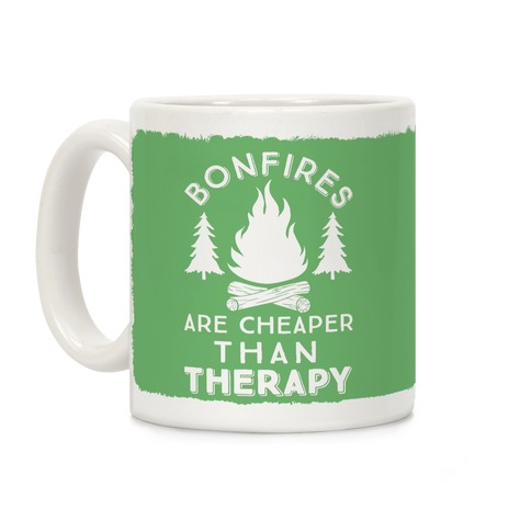 Bonfires Are Cheaper Than Therapy Coffee Mug
