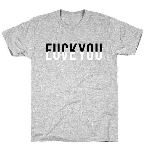 F*** You, Love You Mens/Unisex T-Shirt