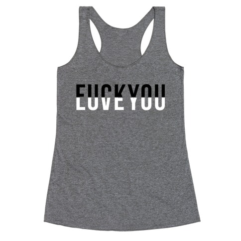 F*** You, Love You Racerback Tank Top