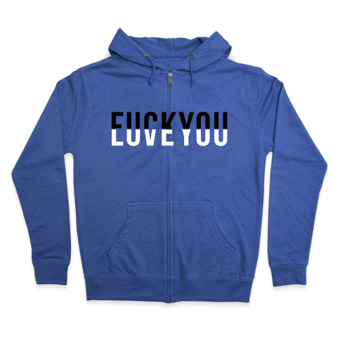 F*** You, Love You Zip Hoodie