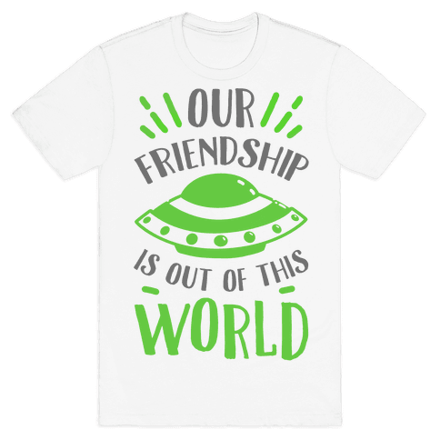 Our Friendship Is out of This World Mens T-Shirt
