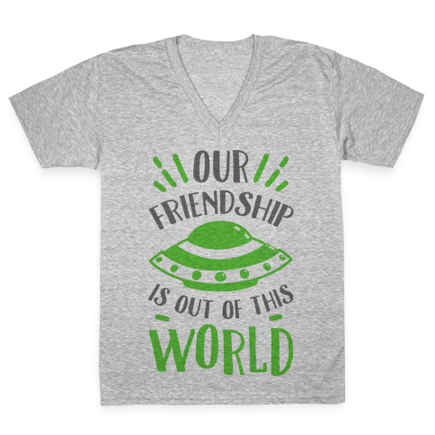 Our Friendship Is out of This World V-Neck Tee Shirt