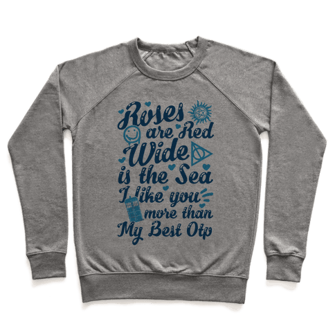 Roses Are Red Wide Is The Sea I Like You More Than My Best OTP Pullover