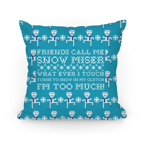 Friends Call Me Snow Miser Pillow