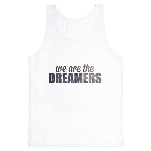 We Are The Dreamers Tank Top