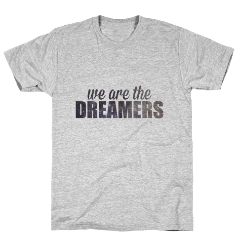 We Are The Dreamers Mens T-Shirt