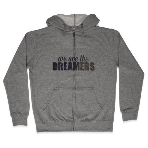 We Are The Dreamers Zip Hoodie