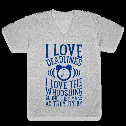 I Love Deadlines V-Neck Tee Shirt