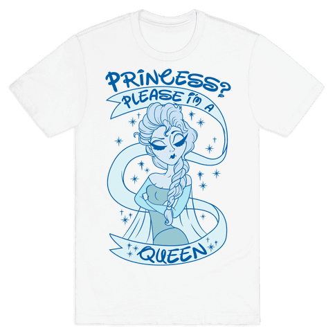 Princess? Please I Am A Queen Mens T-Shirt