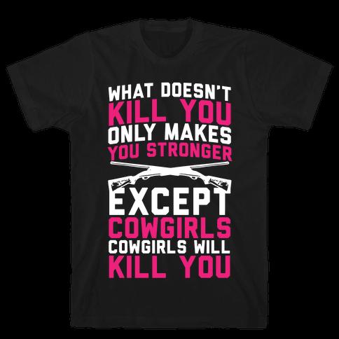 Cowgirls Will Kill You Mens T-Shirt
