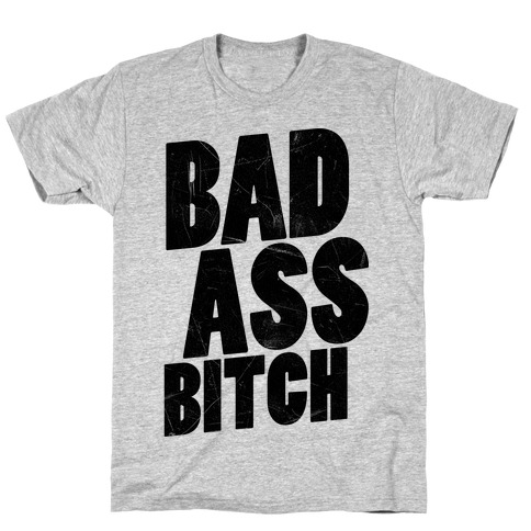 Badass Bitch T-Shirt