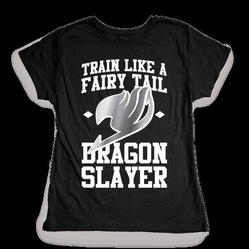 Train Like a Fairy Tail Dragon Slayer (Gajeel) Womens T-Shirt