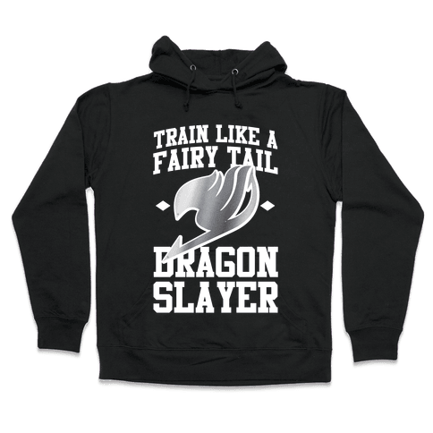 Train Like a Fairy Tail Dragon Slayer (Gajeel) Hooded Sweatshirt