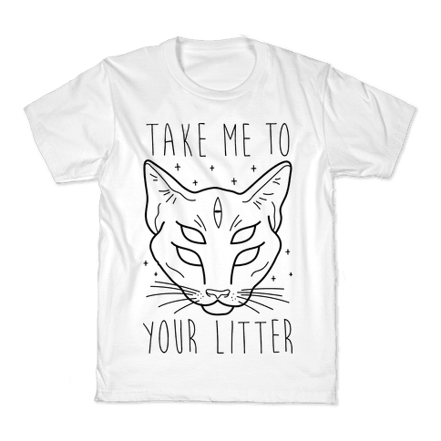 Take Me To Your Litter Kids T-Shirt
