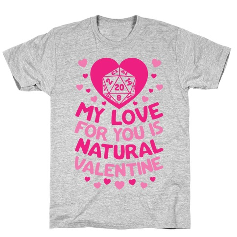 My Love For You Is Natural, Valentine T-Shirt