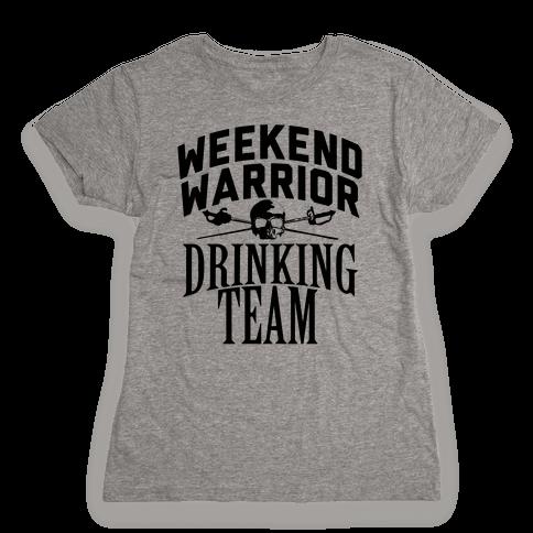 Weekend Warrior Drinking Team Womens T-Shirt