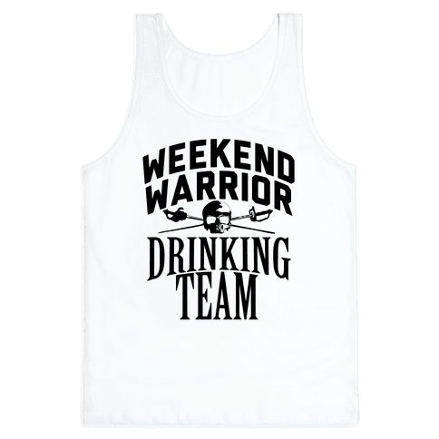 Weekend Warrior Drinking Team Tank Top