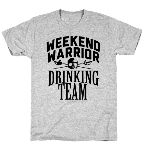 Weekend Warrior Drinking Team T-Shirt