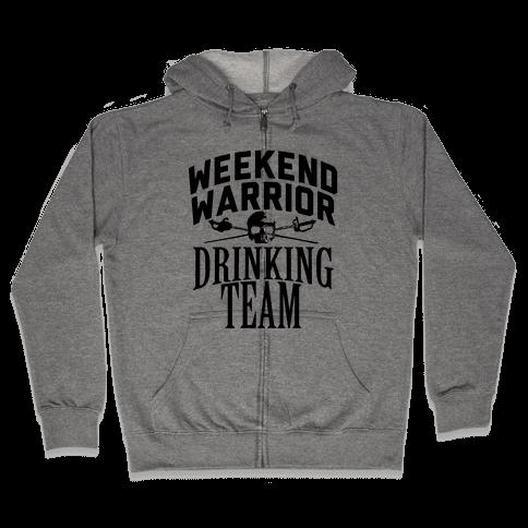 Weekend Warrior Drinking Team Zip Hoodie