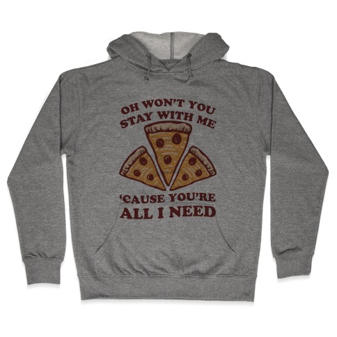 Won't You Stay With Me Pizza Hooded Sweatshirt