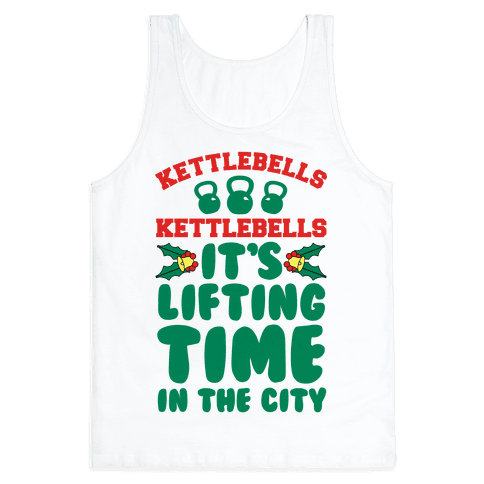 Kettlebells! Kettlebells! It's Lifting Time in the City! Tank Top