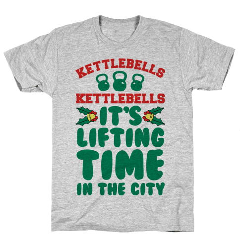 Kettlebells! Kettlebells! It's Lifting Time in the City! Mens T-Shirt