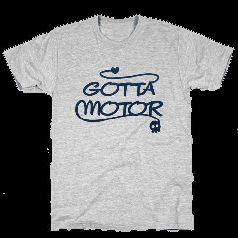 Gotta Motor Mens T-Shirt