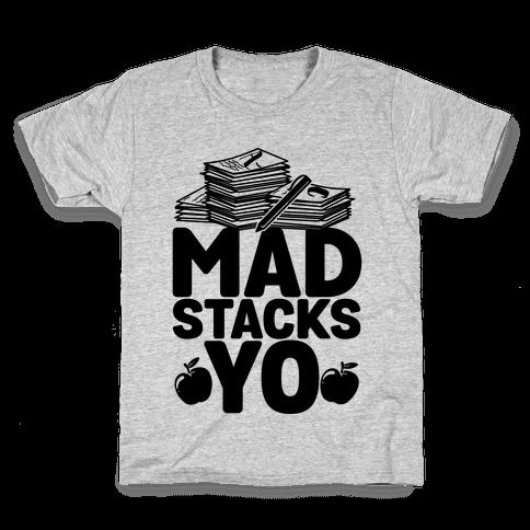 Teachers Have Mad Stacks Yo Kids T-Shirt