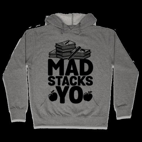 Teachers Have Mad Stacks Yo Hooded Sweatshirt
