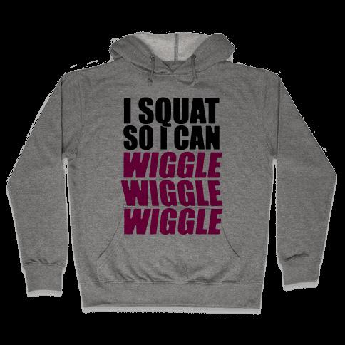 Wiggle Wiggle Wiggle Workout Hooded Sweatshirt