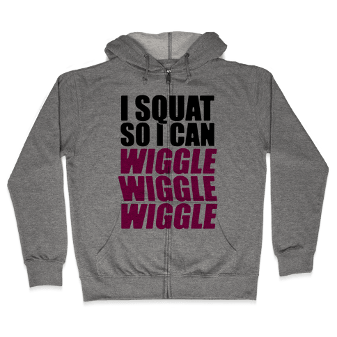 Wiggle Wiggle Wiggle Workout Zip Hoodie
