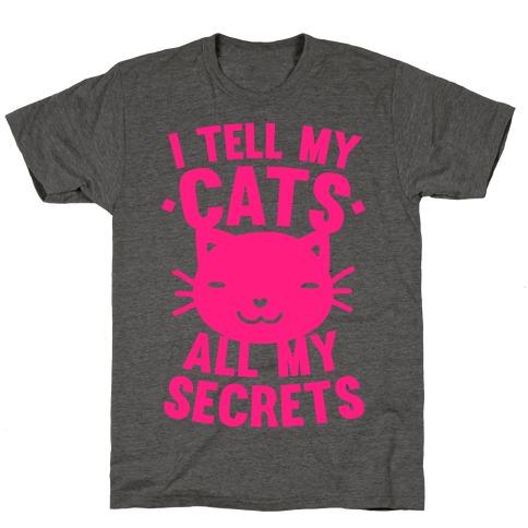 I Tell My Cats All My Secrets (Pink) T-Shirt