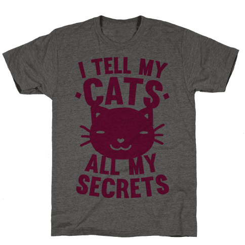I Tell My Cats All My Secrets (Pink)