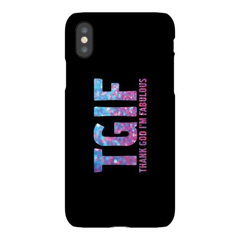 TGIF Thank God Im Fabulous Phone Case