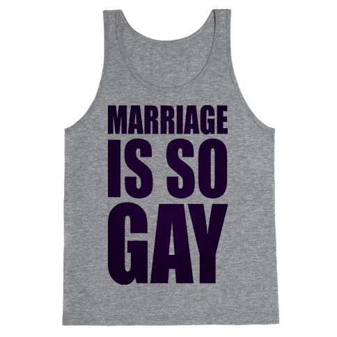 Marriage Is So Gay Tank Top