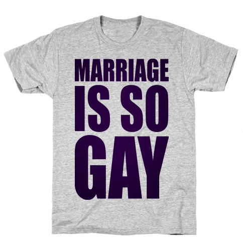 Marriage Is So Gay Mens T-Shirt