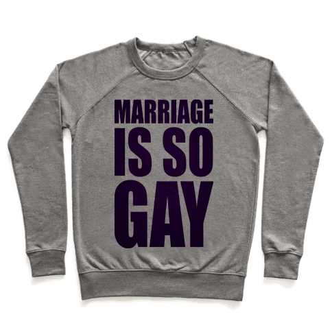 Marriage Is So Gay Pullover