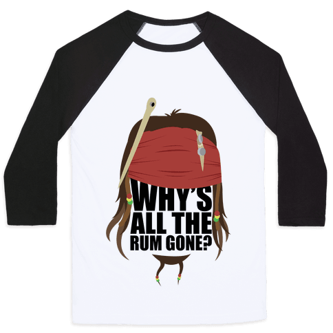 Why's All the Rum Gone? Baseball Tee