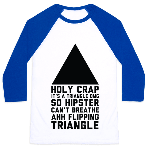 Holy Crap It's a Triangle Baseball Tee