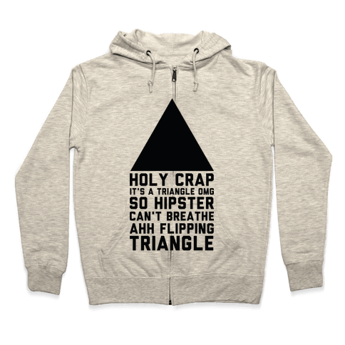Holy Crap It's a Triangle Zip Hoodie