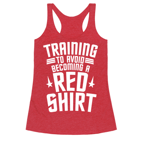 Training To Avoid Becoming A Red Shirt