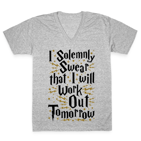 I Solemnly Swear That I Will Work Out Tomorrow V-Neck Tee Shirt