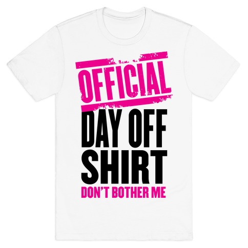 Official Day Off Shirt T-Shirt