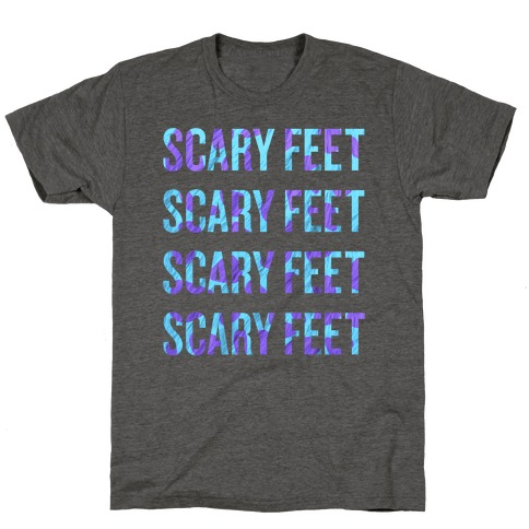 Scary Feet Scary Feet (Text) T-Shirt