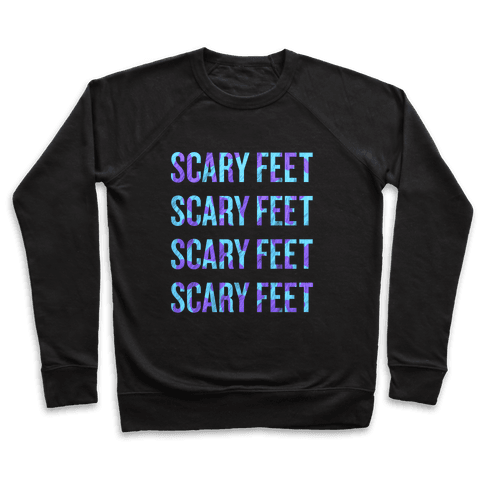 Scary Feet Scary Feet (Text) Pullover