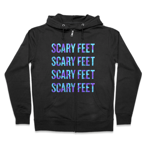 Scary Feet Scary Feet (Text) Zip Hoodie