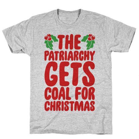 The Patriarchy Gets Coal For Christmas Mens T-Shirt