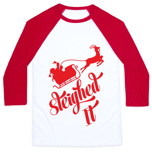 Sleighed It Baseball Tee
