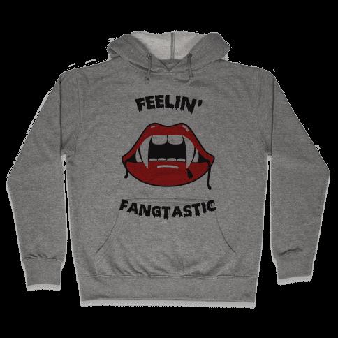 Feelin' Fangtastic Hooded Sweatshirt