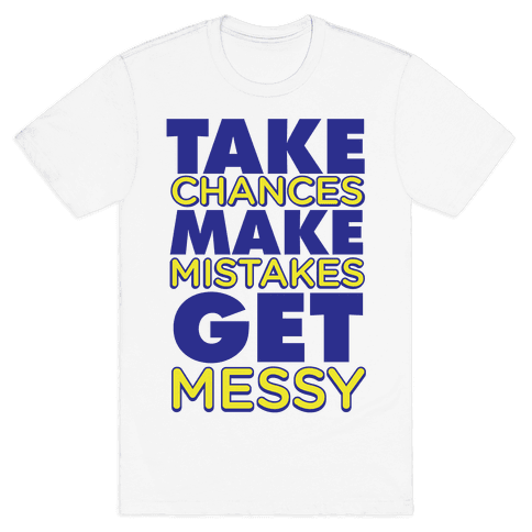 Get Messy! Mens T-Shirt